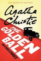 The Golden Ball and other stories / Agatha Christie. Large Print