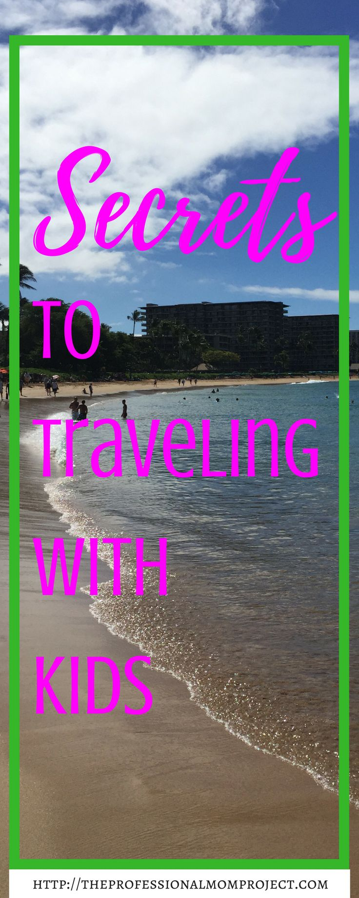 Secrets to traveling with kids | family travel | travel tips | travel hacks | traveling with kids abroad | how to travel with kids | family vacations | family travel ideas |