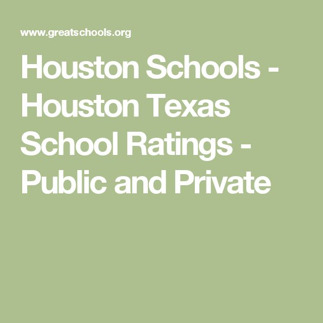 Houston Schools - Houston Texas School Ratings - Public and Private