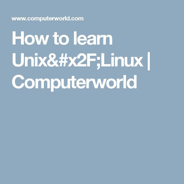 How to learn Unix/Linux | Computerworld