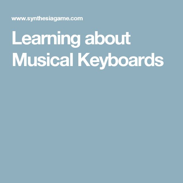 Learning about Musical Keyboards