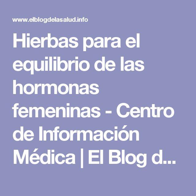 Hierbas para el equilibrio de las hormonas femeninas - Centro de Información Médica | El Blog de la Salud