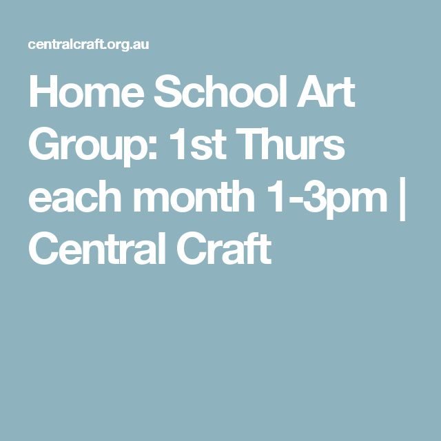 alice springs Home School Art Group: 1st Thurs each month 1-3pm | Central Craft