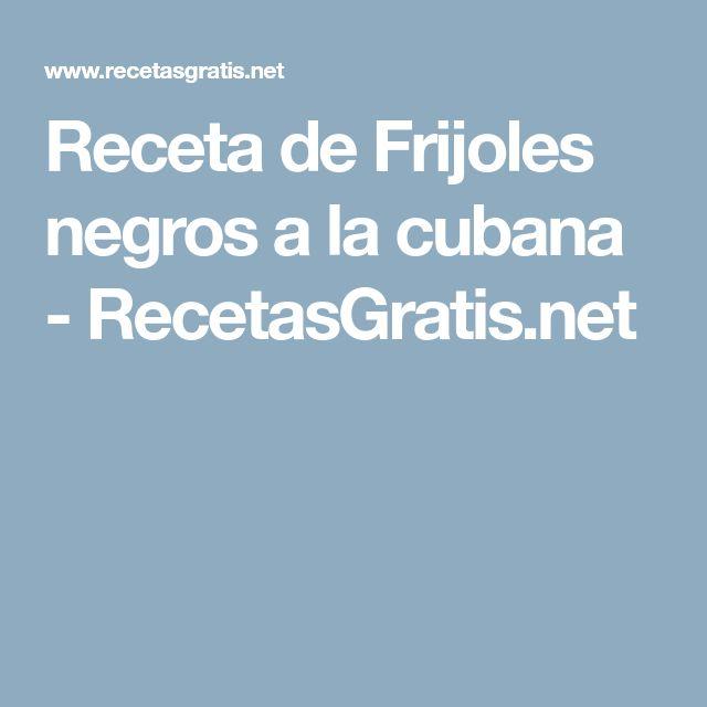 Receta de Frijoles negros a la cubana - RecetasGratis.net