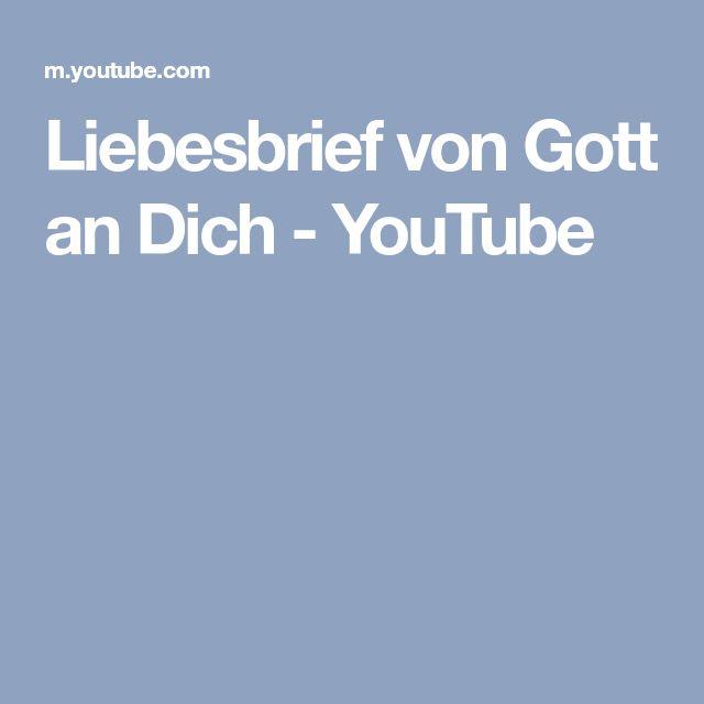 Liebesbrief von Gott an Dich - YouTube | Liebesbriefe