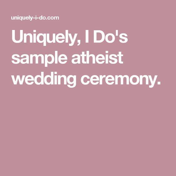 Uniquely, I Do's sample atheist wedding ceremony.