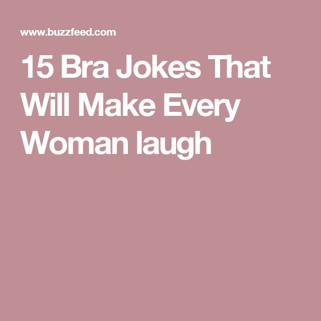 15 Bra Jokes That Will Make Every Woman laugh