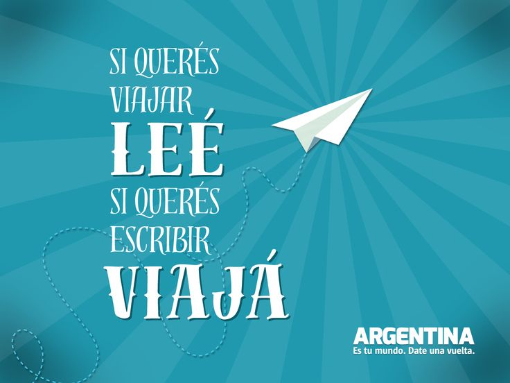 """""""Si querés viajar leé,  si querés escribir viajá""""    Más info de #Viajes por #Argentina en: www.facebook.com/viajaportupais #ArgentinaEsTuMundo #Travel #frases #turismo #turista #viajero #lectura #leer #viajar #maleta #experiencias #escribir"""