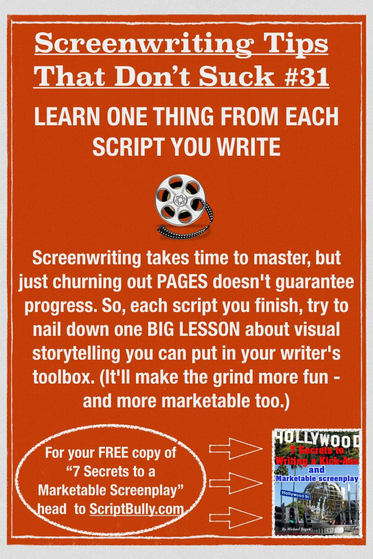 "Screenwriting Tip No.31: Learn One Thing From Each Script You Write ...(For a FREE copy of ""7 Secrets to a Marketable Screenplay"" head over to http://scriptbully.com/free) #scriptbully"