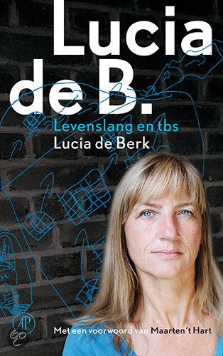 Lucia de B. - Levenslang en tbs