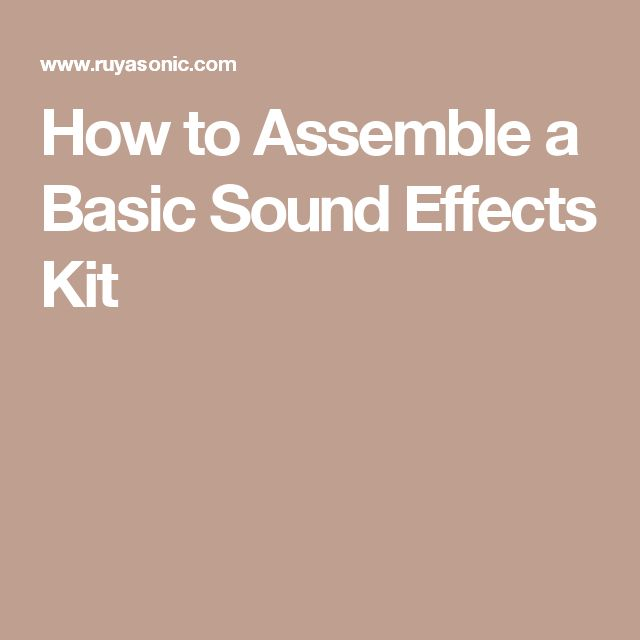 How to Assemble a Basic Sound Effects Kit
