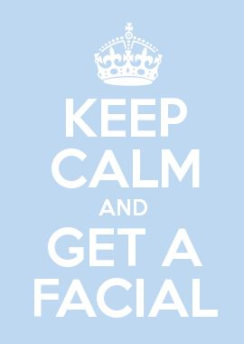 KEEP CALM AND GET A FACIAL (773) 631.4658 www.TheeEuropeanSpa.com