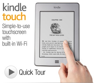 "Kindle Touch: Touchscreen e-Reader with Wi-Fi, 6"" E Ink Display $99.00"