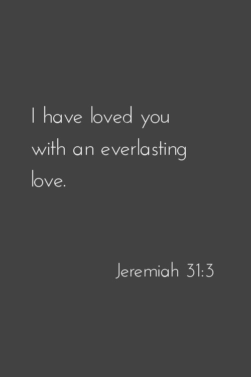 print and frame... you are loved dear one, with an everlasting love.