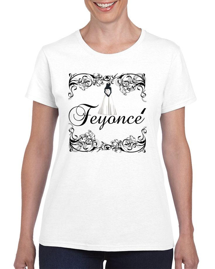 Feyonce T Shirt #wedding