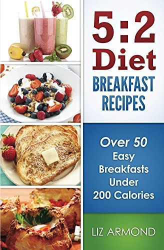 5:2 Diet Breakfast Recipes: Over 50 Easy Breakfasts Under 200 Calories by Liz Armond http://www.amazon.com/dp/B00ZV1D3TI/ref=cm_sw_r_pi_dp_-RX7vb07VWV1G