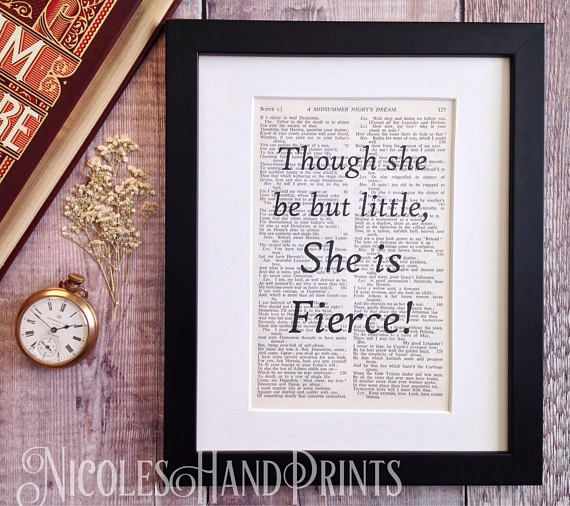 Shakespeare Quote Prints Though she be but little she is