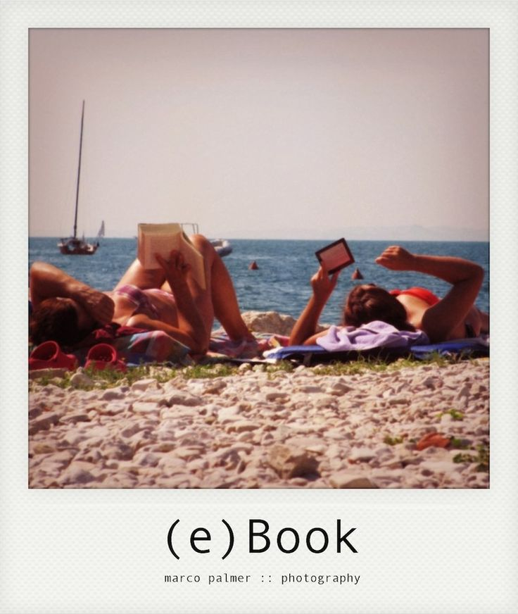 Book vs eBook by marco palmer on 500px  Picture from 09.2013 at Lago di Garda (Italy)  #beach #book #ebook #girl #kindle #lake #new #old #polaroid #polaroid style #read #reading #street #street photography #vintage #vs #women
