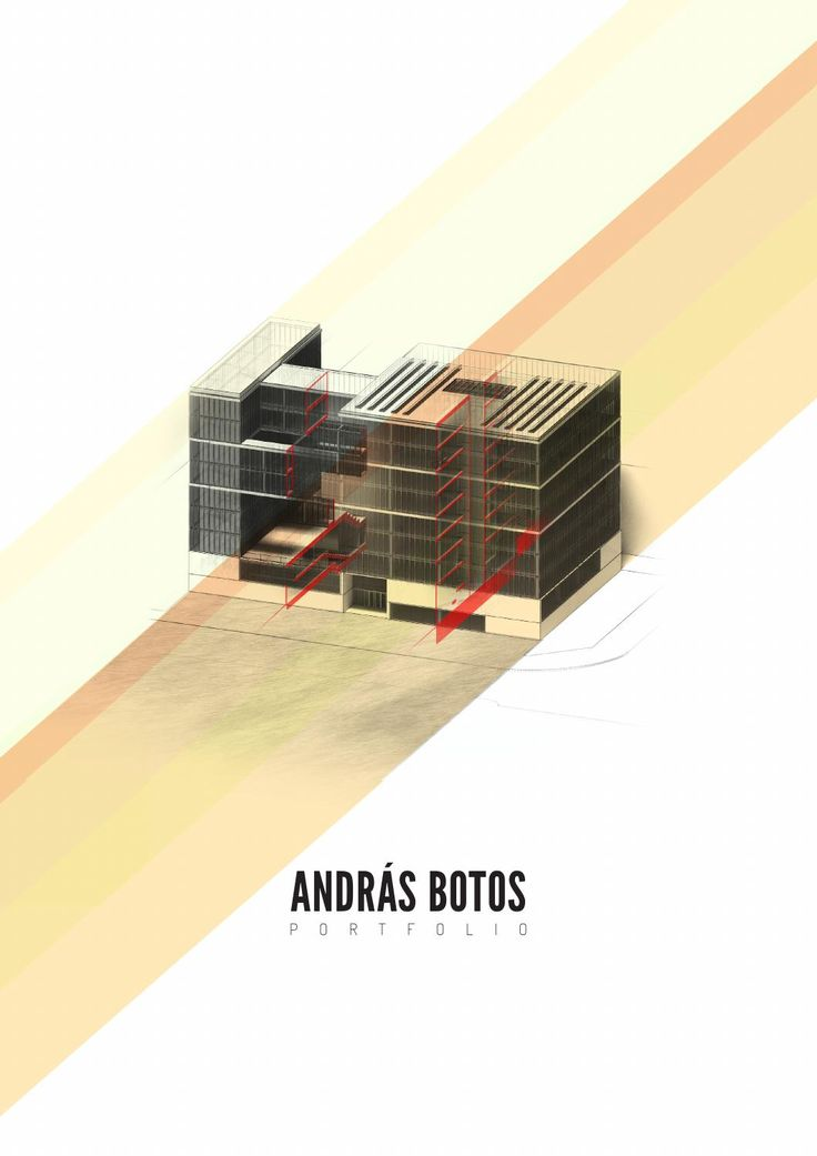 Architectural Portfolio 2014  Architectural Portfolio of Andras Botos with selected works from 2009-2014
