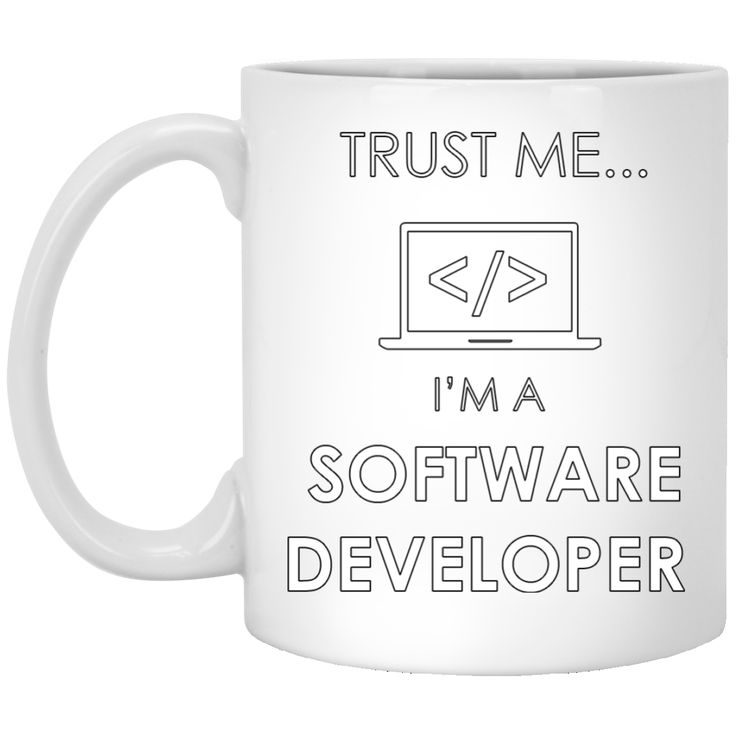 You can't miss it:  Trust Me I'm A So.... Check it out here!  http://teecraft.net/products/trust-me-im-a-software-developer-mug?utm_campaign=social_autopilot&utm_source=pin&utm_medium=pin.  #tshirt  #hoodie  #tank  #mugs  #teecraft #sorfware #developer