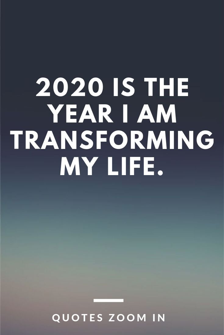 2020 Is The Year I Am Transforming My Life Cards For The Year 2020 Newyear2020 New Positive New Year Quotes Quotes About New Year New Year Resolution Quotes