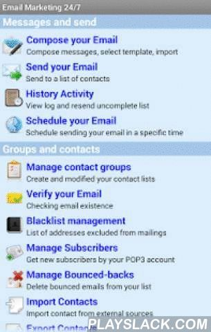 Email Marketing 24/7  Android App - playslack.com ,  Email Marketing 24/7 is the first email marketing software for android environment. This app is designed to help you compose, manage and schedule your email sending efficiently. The most impressive features of Email Marketing 24/7 are the email composer (WYSIWYG/HTML editor), a lot of email templates, the multi connection email sender, the best email scheduler, smart email checker and much more...Highlight features:1. The powerful email compos