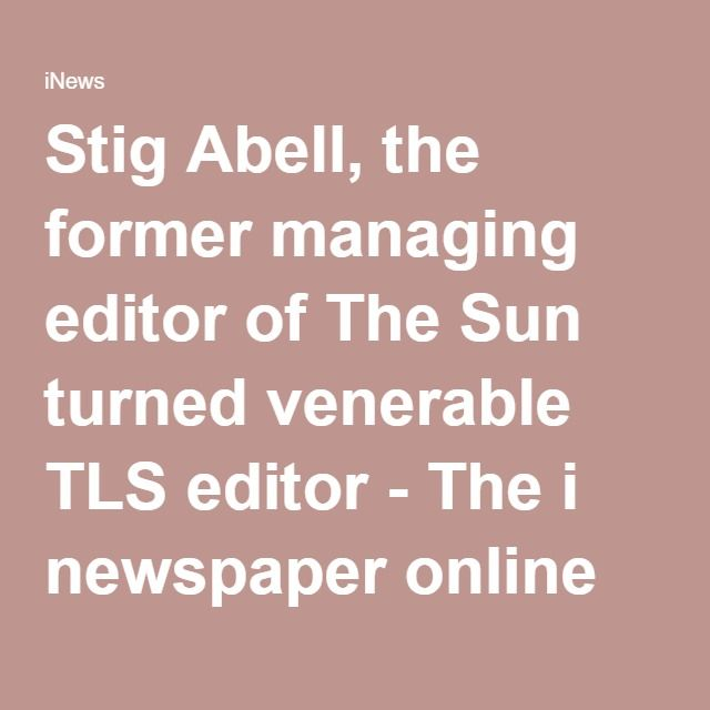 Stig Abell, the former managing editor of The Sun turned venerable TLS editor - The i newspaper online iNews