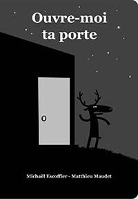 «Ouvre-moi ta porte» Michaël Escoffier et Matthieu Maudet. Carnet littéraire de Louisanne Lethiecq. Suggéré pour le préscolaire.