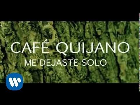 Café Quijano - Me dejaste solo (Video Lyric) - YouTube