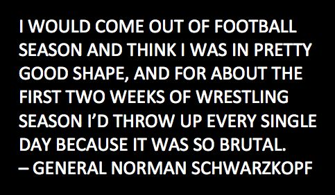 General Norman Schwarzkopf on football and wrestling.