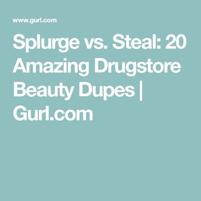 Splurge vs. Steal: 20 Amazing Drugstore Beauty Dupes   Gurl.com