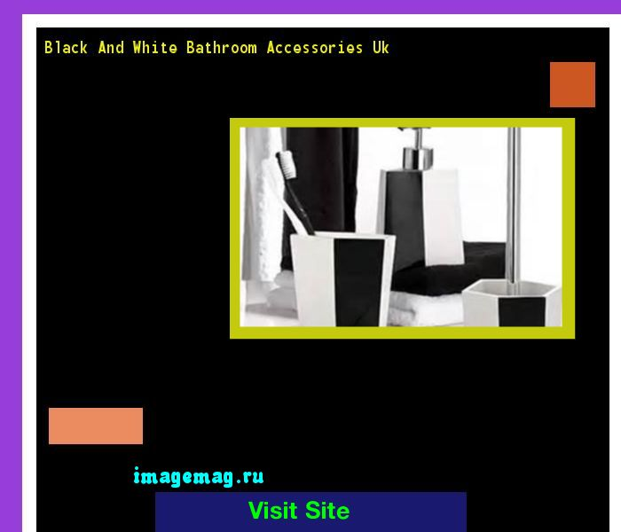 Black And White Bathroom Accessories Uk 203334 - The Best Image Search