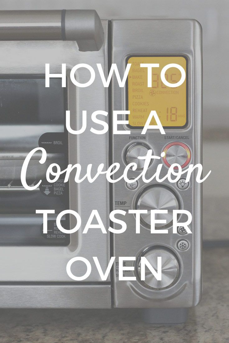 Convection Toaster Ovens Are Easy To Use With Two Small Changes To Your  Recipe's Baking