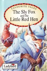 THE SLY FOX AND THE LITTLE RED HEN Ladybird Book Favourite Tales Series Gloss Hardback 1993