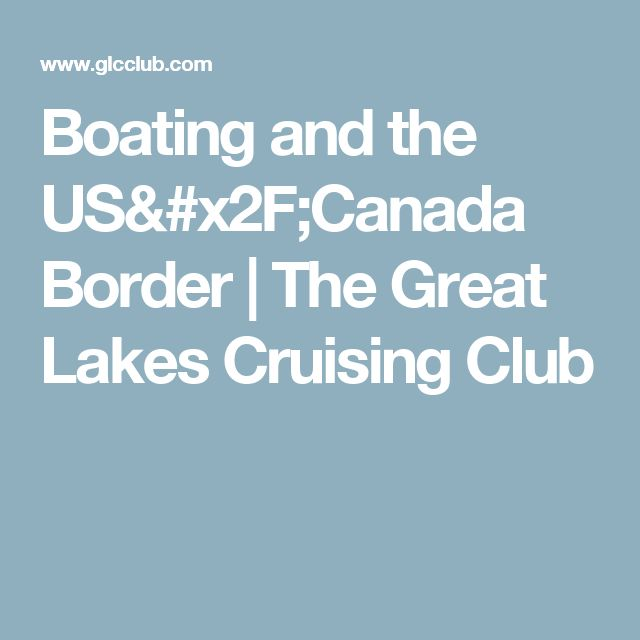 Boating and the US/Canada Border | The Great Lakes Cruising Club