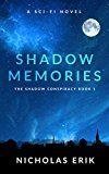 Free Kindle Book -   Shadow Memories (The Shadow Conspiracy Trilogy Book 1)