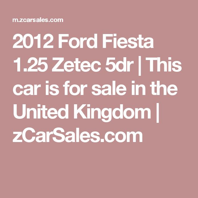 2012 Ford Fiesta 1.25 Zetec 5dr | This car is for sale in the United Kingdom | zCarSales.com