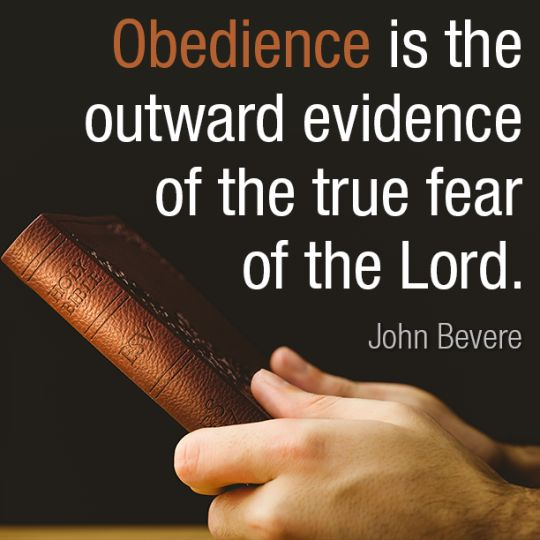 Obedience is the outward evidence of the true fear of the Lord. - John Bevere