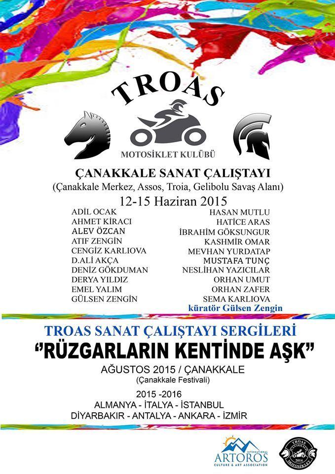 Küratörlüğünü Gülsen Zengin'in yaptığı Troas Motosiklet Kulübü ve Uluslararası Artoros Kültür ve Sanat Derneği'nin düzenlediği Çanakkale Sanat Çalıştayı http://kolajart.com/wp/2015/06/01/canakkale-sanat-calistayi-12-15-haziran-2015/