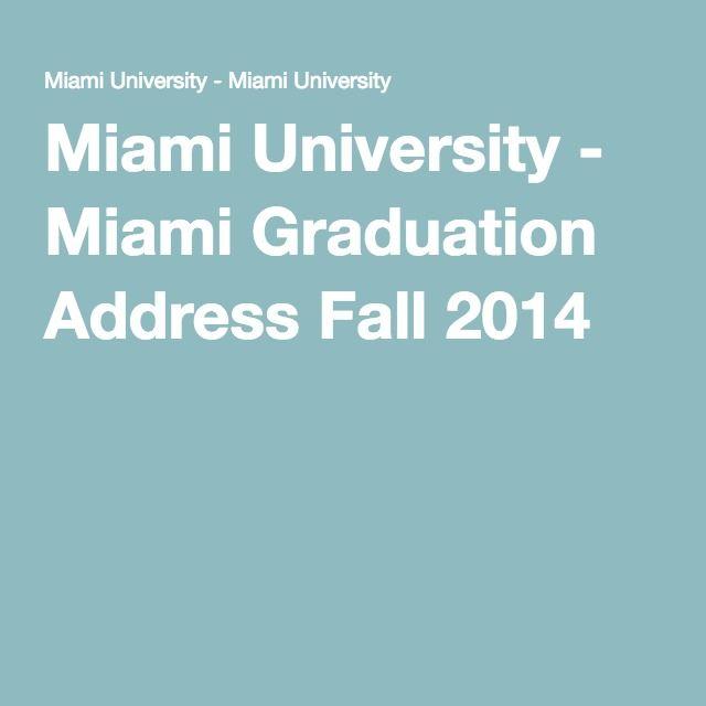 Miami University - Miami Graduation Address Fall 2014