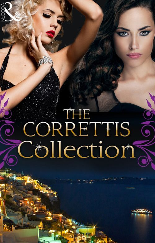 The Correttis (Mills & Boon e-Book Collections) (Sicily's Corretti Dynasty - Book 1): A Legacy of Secrets / An Invitation to Sin / A Shadow ...