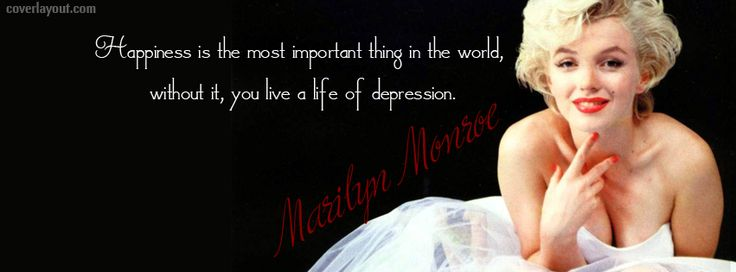 Marilyn Monroe Quotes | Quote Marilyn Monroe Happiness Is Most Important Facebook Cover, Quote ...