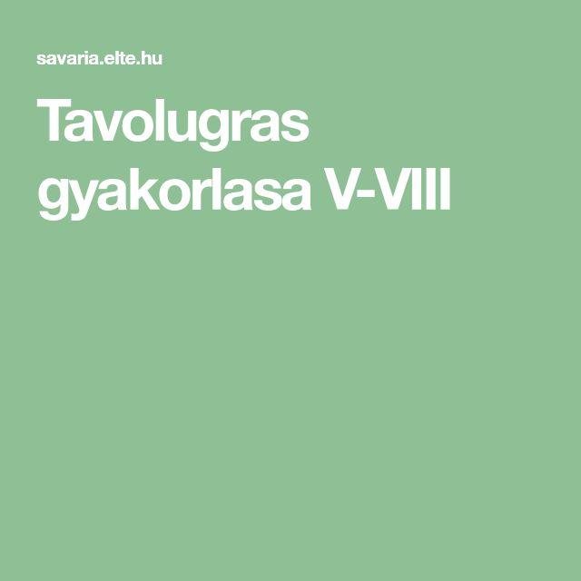 Tavolugras gyakorlasa V-VIII