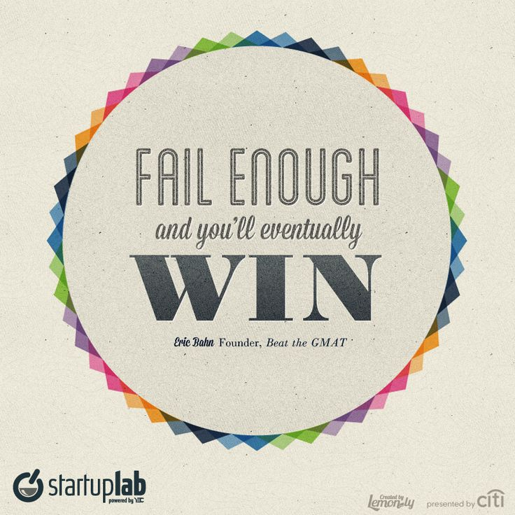 """""""Fail enough and you'll eventually win."""" - Eric Bahn, Founder of Beat the GMAT #YEC #Quote"""