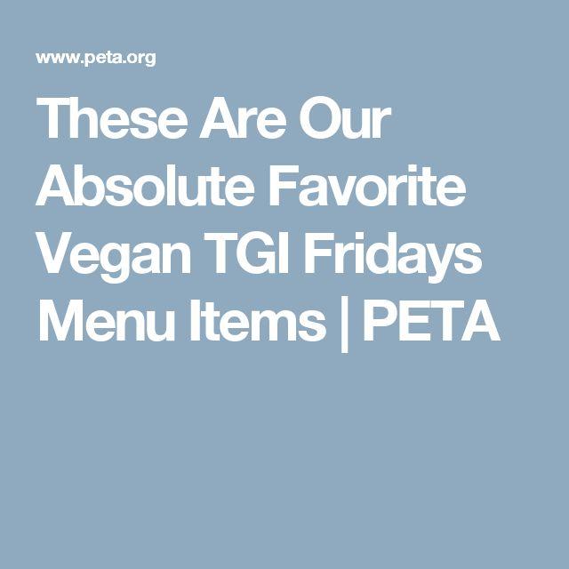These Are Our Absolute Favorite Vegan TGI Fridays Menu Items | PETA