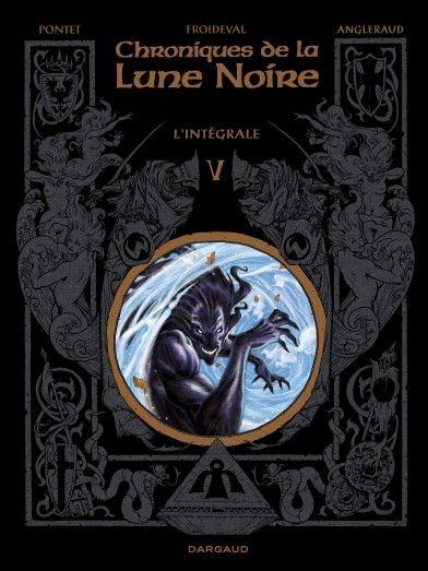 Les Chroniques de la Lune Noire intégrale tome 5. Scénario : Froideval, dessin : Pontet. #Dargaud #BD