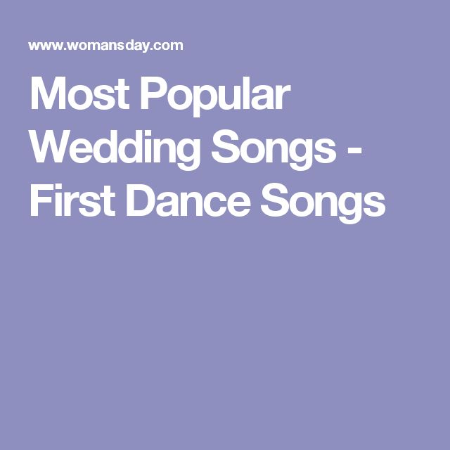 Most Popular Wedding Songs - First Dance Songs