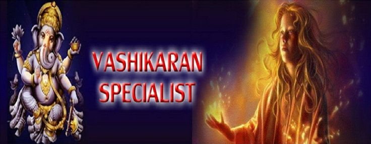 Vashikaran specialist ji offers services in all aspects psychic career, love, relationship, business, education with tantra and mantra guru of psychics in the India.
