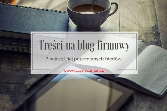 treści na blog firmowy