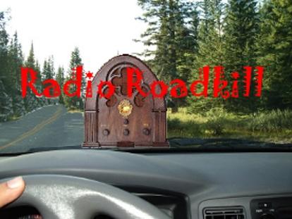 Radio Roadkill  http://stagedude.com/radio
